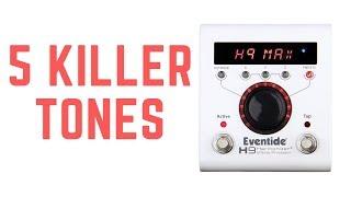 5 Killer Tones - Eventide H9