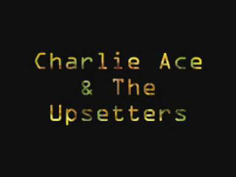 Charlie Ace & The Upsetters - Seven & Three Quarters Skank