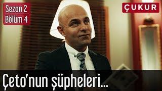 Çukur 2.Sezon 4.Bölüm - Çeto'nun Şüpheleri...