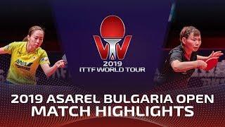 Kasumi Ishikawa vs He Zhuojia   2019 ITTF Bulgaria Open Highlights (1/4)