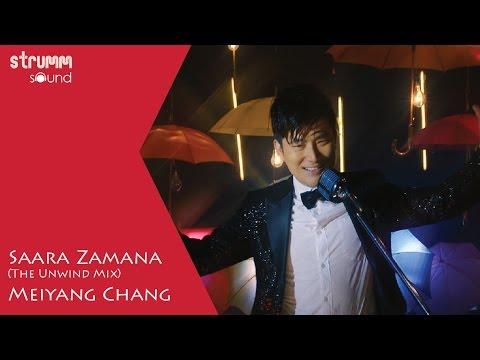 Saara Zamana I The Unwind Mix I Meiyang Chang