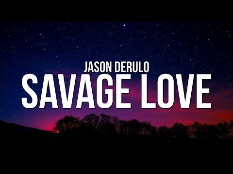 Jason Derulo  Savage Love (Lyrics) (Prod. Jawsh 685)