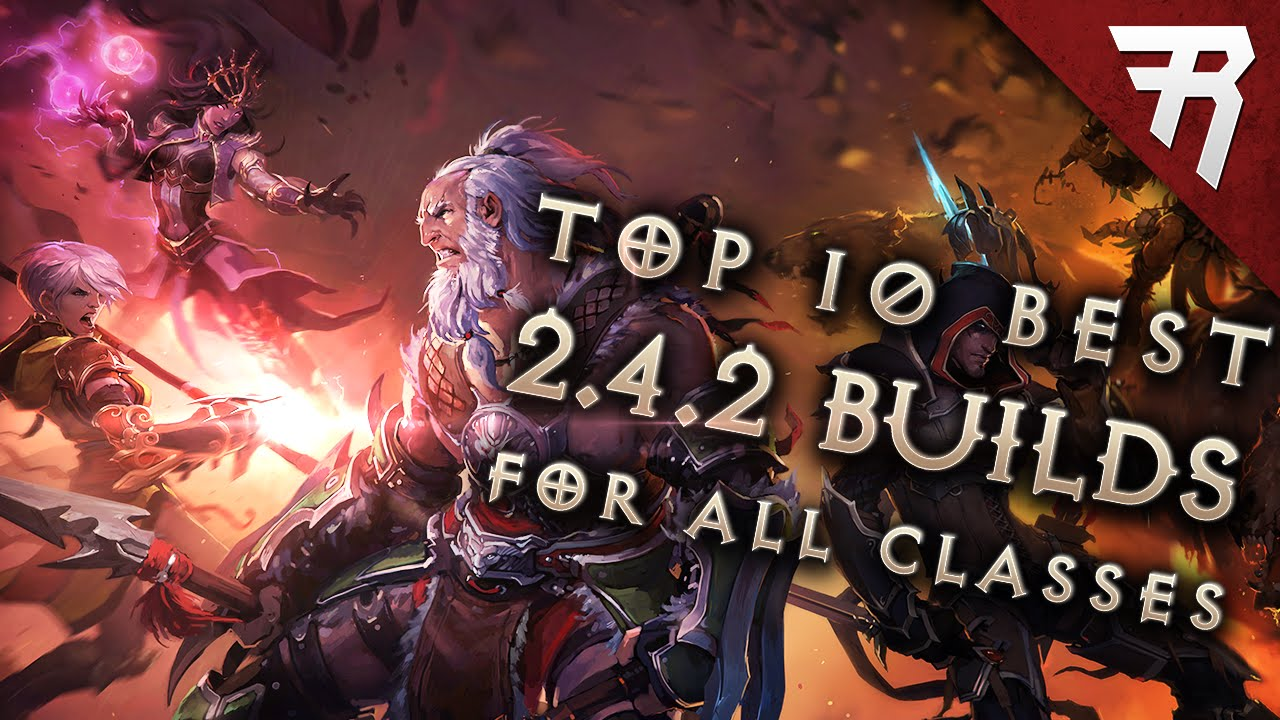 Top 10 Best Builds For Diablo 3 2 4 2 Season 7 All Classes Youtube