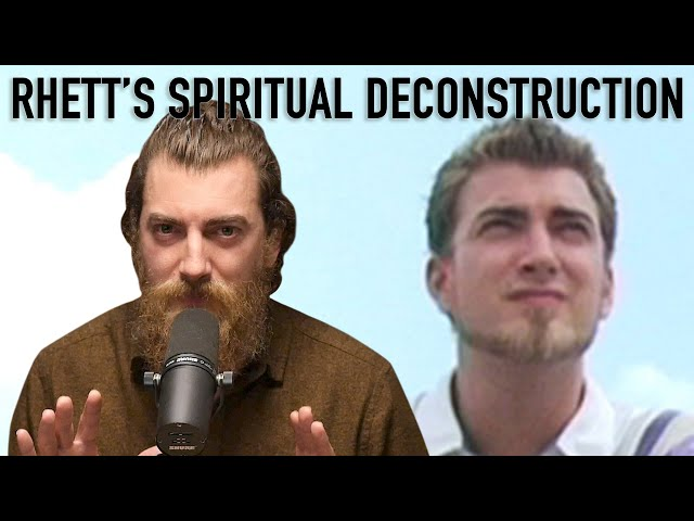 Rhett\'s Spiritual Deconstruction