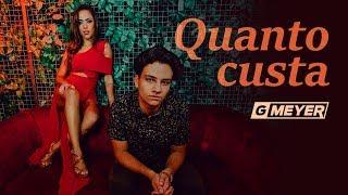 GMeyer - Quanto Custa [feat. Gabi Luthai] - Clipe Oficial