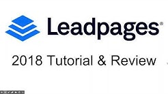Leadpages Review & Tutorial 2018