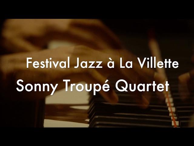 Sonny Troupé Quartet - Live Jazz à la Villette - Balansé a péyi la