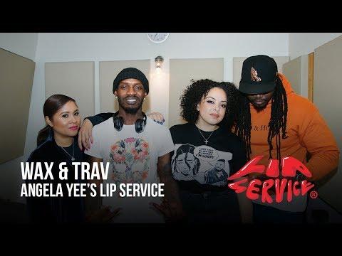 Angela Yee's Lip Service Ft. Wax and Trav