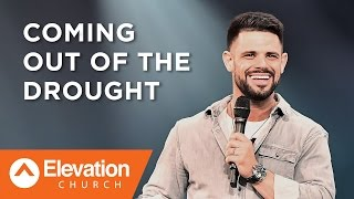 Coming Out of the Drought | There Is A Cloud | Pastor Steven Furtick