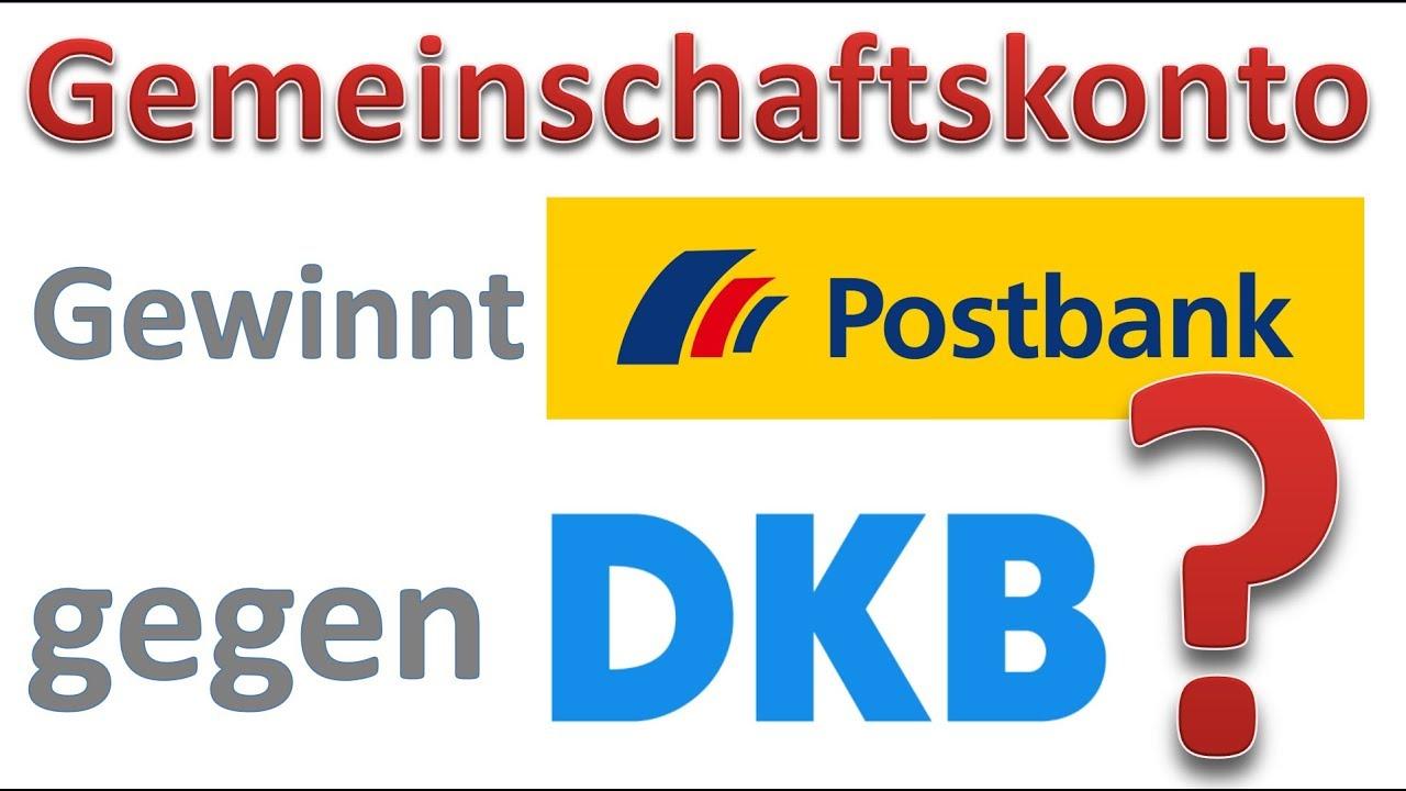 Gemeinschaftskonto Gewinnt Postbank Gegen Dkb Youtube