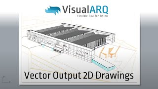 VisualARQ 2.0: Hidden-Line Vector output 2D drawings in Rhino
