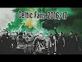 Best Of Celtic Fans 2016/17