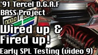 Wired up & Fired up! D.G.A.F. Tercel Bass Project - Early SPL / DB testing (video 9)