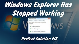 Windows Explorer Has Stopped Working Perfect Solution FIX - Windows 7 & windows 10