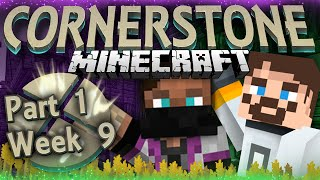 Minecraft Cornerstone - Like, Oh My God (Week 9 Part 1)