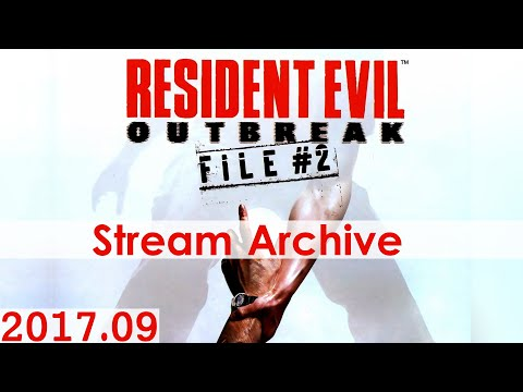 [Livestream Archive] Resident Evil Outbreak: File 2 [4p Co-Op]