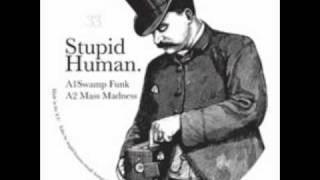 Stupid Human - Mass Madness