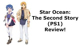 Star Ocean: Second Story (PS1) Review!