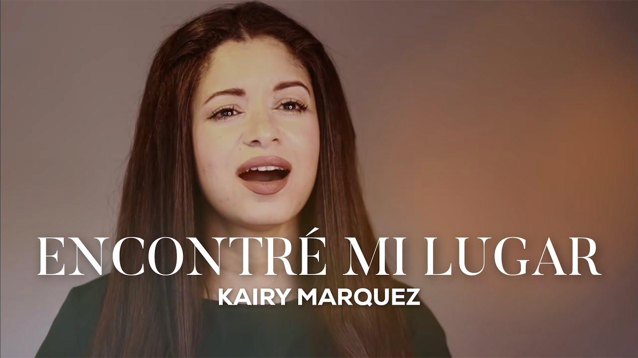 Kairy Marquez - Encontré Mi Lugar (Video Oficial) | Música Católica