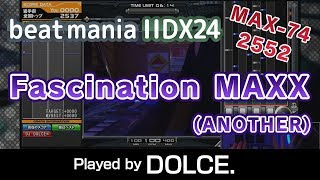 Fascination MAXX (A) MAX-74 [2552] / played by DOLCE. / IIDX24 SINOBUZ [手元付き]