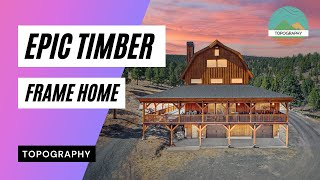 Epic Timber Frame Home