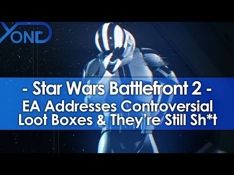 EA Addresses Controversial Battlefront II Loot Boxes & They're Still Sh*t