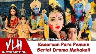 Video Keseruan Para Pemain Serial Drama Mahakali ANTV download MP3, 3GP, MP4, WEBM, AVI, FLV Oktober 2018