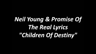 Neil Young + Promise of the Real - Children of Destiny (Official Music Lyrics Video)