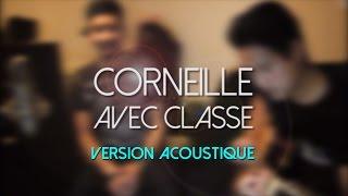 Corneille - Avec classe (Version acoustique cover by Asnavy)
