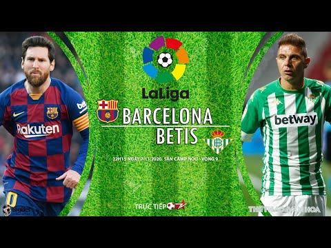 [SOI KÈO BÓNG ĐÁ] Barcelona - Betis (22h15 ngày 7/11). Vòng 9 La Liga Tây Ban Nha. Trực tiếp BĐTV