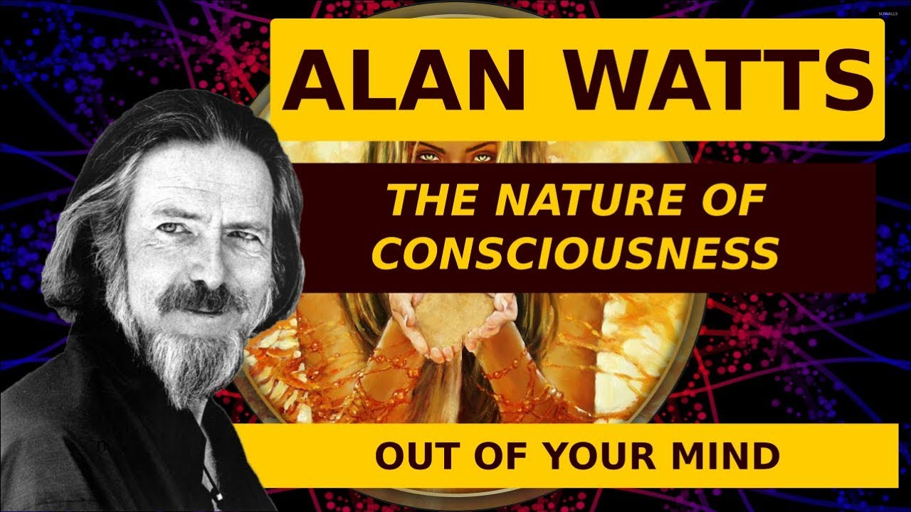 100 Alan Watts The Nature Of Consciousness