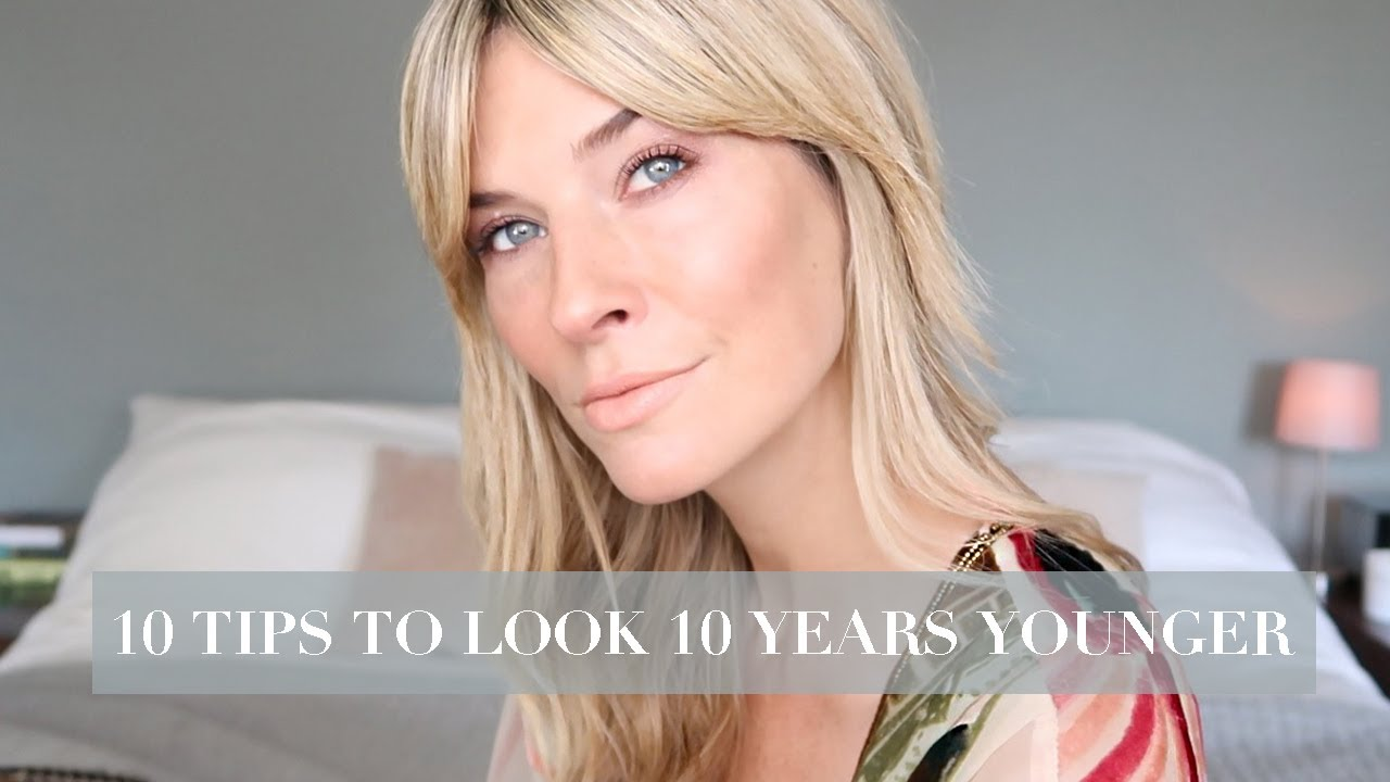 10 SIMPLE BEAUTY TIPS TO LOOK 10 YEARS YOUNGER  OVER 10 MAKEUP 10