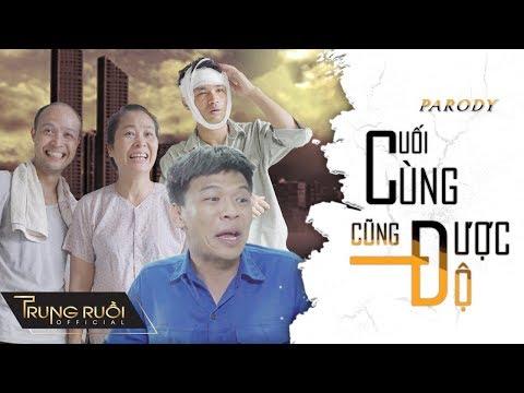 CUỐI CÙNG CŨNG ĐƯỢC ĐỘ   MV Nhạc Chế   Parody Hài   TRUNG RUỒI, THÁI SƠN   4K Ultra HD