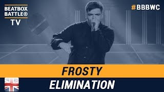 Frosty from England - Men Elimination - 5th Beatbox Battle Wor…