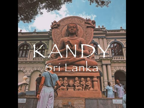 Sri Lanka 2017 Travel Video | KANDY