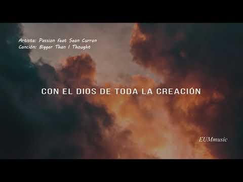 Passion - Bigger Than I Thought (sub Español) Ft. Sean Curran
