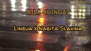 Nagita Slavina X Lingua - Bila Kuingat (Lirik)