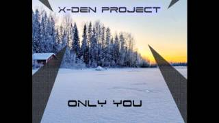 X-Den Project-Only you