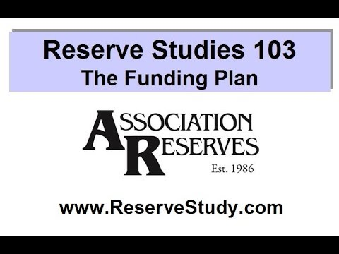 Reserve Studies 103 - The Funding Plan (2017)