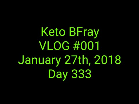 Keto BFray VLOG #001 | Weigh-in update, meal information and introduction