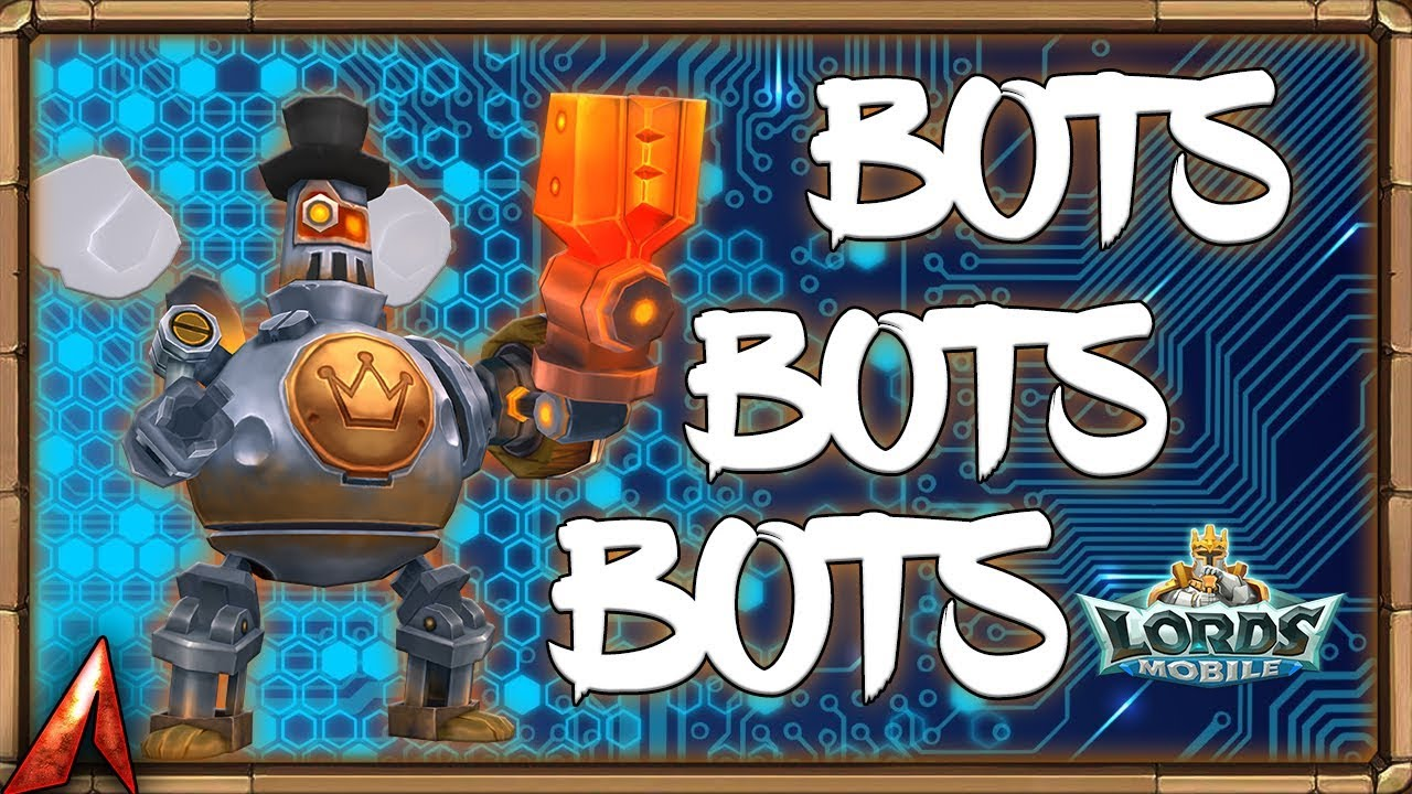 BOTS BOTS BOTS EVERYWHERE! Lords Mobile