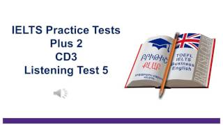 IELTS Practice Tests  Plus 2 CD3 Listening Test 5