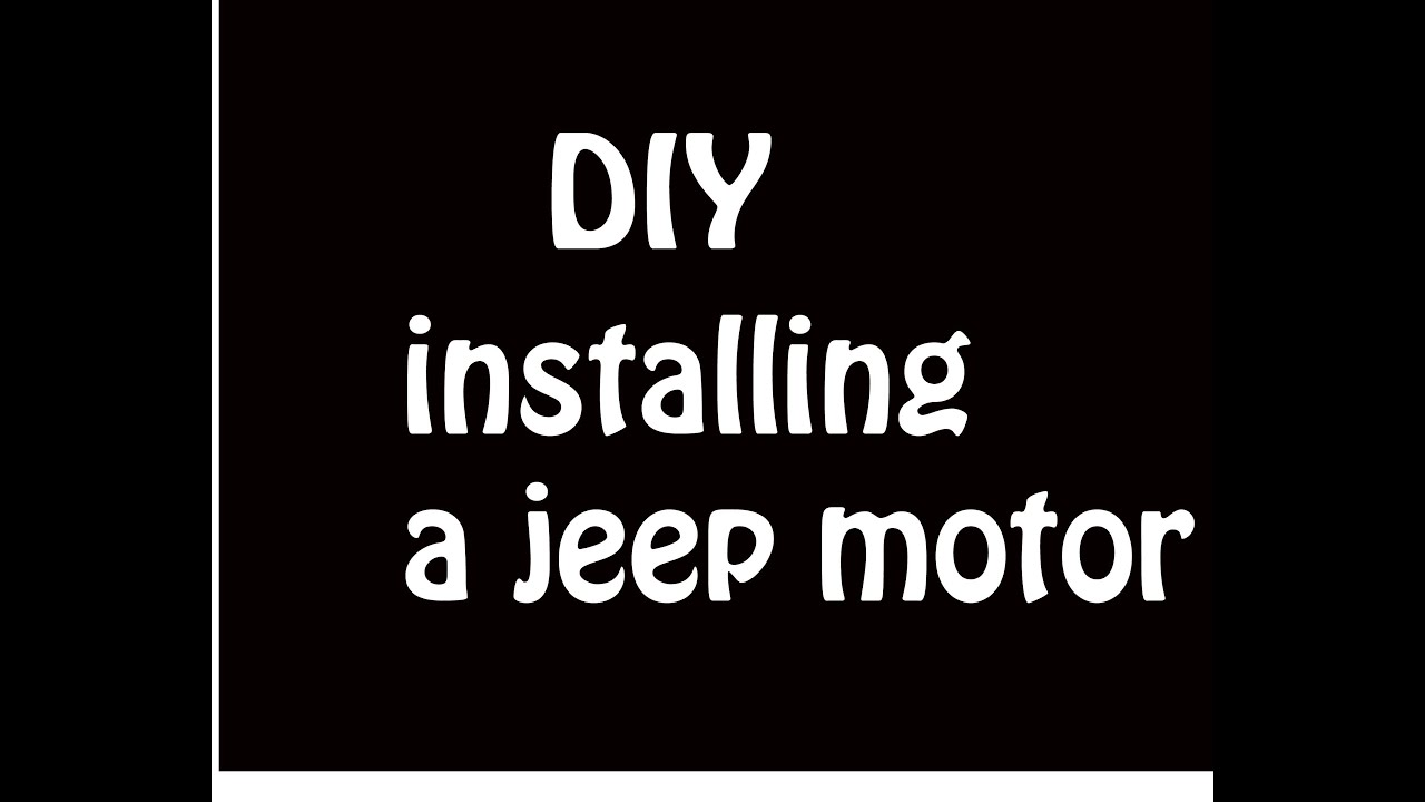 Diy How To Install A Jeep Motor Part 1 Youtube 2006 Tj Wiring Diagram
