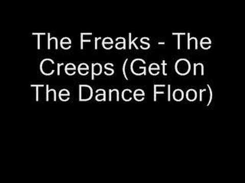 The Freaks - The Creeps (Get On The Dance Floor)