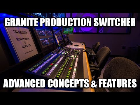 Control Room Video Training Series - Granite Production Switcher (Part 2 - Advanced Features)