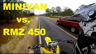 RMZ 450 vs Minivan. Dirtbike riding