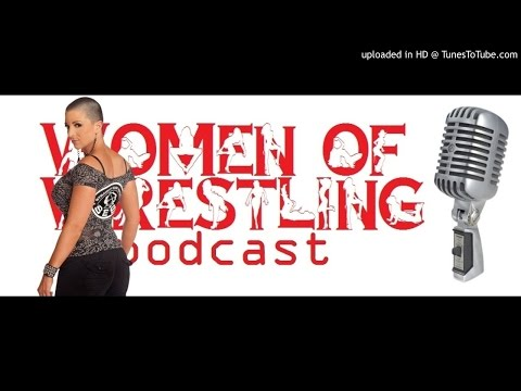 Serena Deeb & Nikki Storm (AKA NXT's Nikki Cross) - Women Of Wrestling Podcast 14