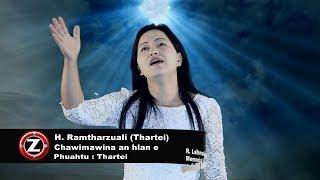 H. Ramtharzuali (Thartei) - Chawimawina an hlan e