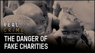 The Impact of Fraudulent Charities  on Legitimate Charities  | Fraud Squad TV | Real Crime