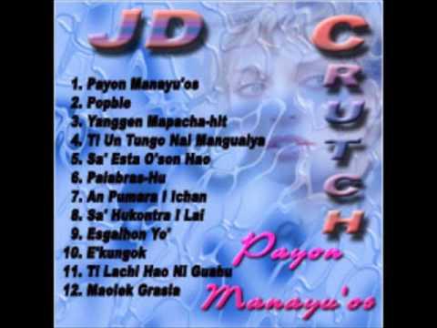 JD Crutch + Payon Manayu'os + Payon Manayu'os